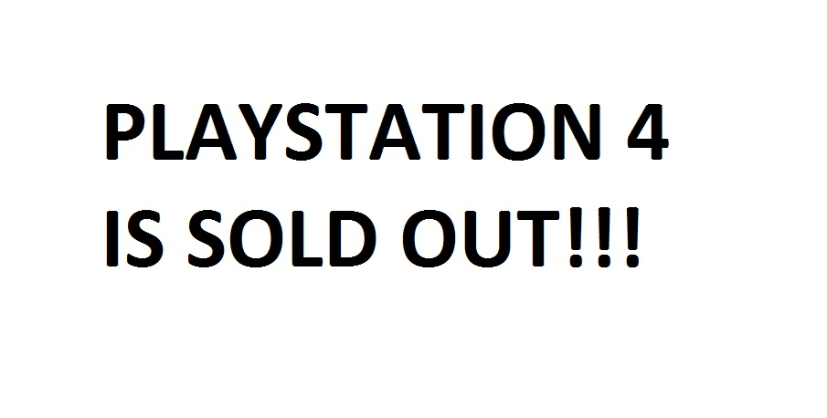 PlayStation 4 is Sold Out